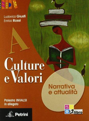 Culture e valori Edizione Verde Volume A, B, C, Il giro del mondo in 12 romanizi, Palestra Invalsi