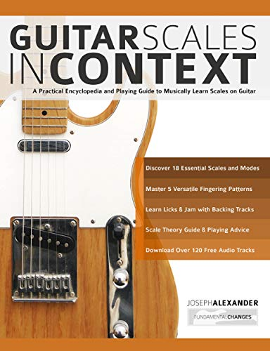 Guitar Scales in Context: A practical encyclopaedia and playing ...
