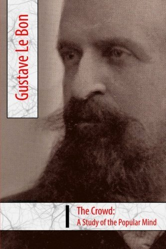 The Crowd, A Study of the Popular Mind by Gustave Le Bon (2014-12-09)