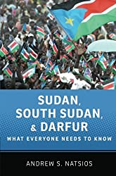 Sudan, South Sudan, and Darfur What Everyone Needs to Know