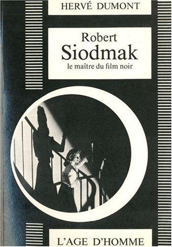 Robert Siodmak, maître du film noir