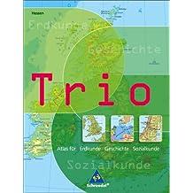 Trio Atlas für Erdkunde, Geschichte und Politik - Ausgabe 2006: Hessen