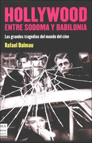 Hollywood entre sodoma y babilonia (Ma Non Troppocine) por Rafael Dalmau