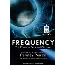 Frequency: The Power of Personal Vibration by Peirce, Penney (2012) Audio CD