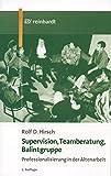 Supervision, Teamberatung, Balintgruppe: Professionalisierung in der Altenarbeit (Reinhardts Gerontologische Reihe, Band 7)