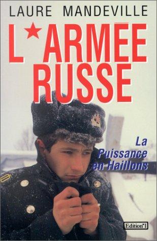 L'ARMEE RUSSE. La puissance en haillons par Laure Mandeville