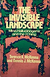 The invisible landscape: Mind, hallucinogens, and the I Ching (A Continuum book) by Dennis J. McKenna (1975-08-02)