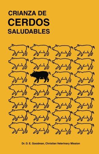 Crianza de Cerdos Saludables: (Raising Healthy Pigs, Spanish Translation) por Dr. D. E. Goodman