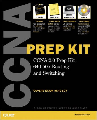 CCNA 2.0 Prep Kit 640-507 Routing and Switching (Exam Guide) por Heather Osterloh