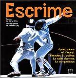 Telecharger Livres Escrime epee sabre et fleuret Parades et bottes La salle d armes La competition (PDF,EPUB,MOBI) gratuits en Francaise