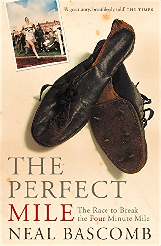 The Perfect Mile por Neal Bascomb