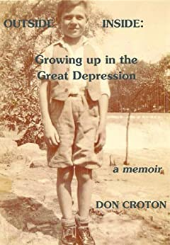 OUTSIDE/INSIDE: GROWING UP IN THE GREAT DEPRESSION (English Edition) par [Croton, Don]