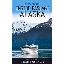 Cruising the Inside Passage Alaska (USA and Canada Book 4) (English Edition)