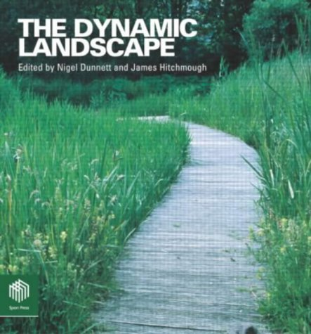 The Dynamic Landscape: Design, Ecology and Management of Naturalistic Urban Planting: Naturalistic Planting in an Urban Context