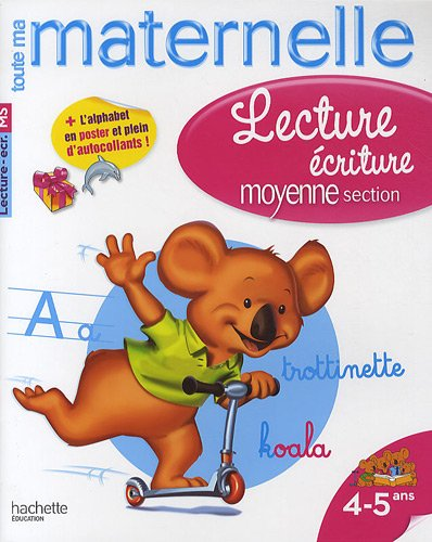 Lecture écriture maternelle moyenne section : 4-5 ans (Toute ma maternelle)