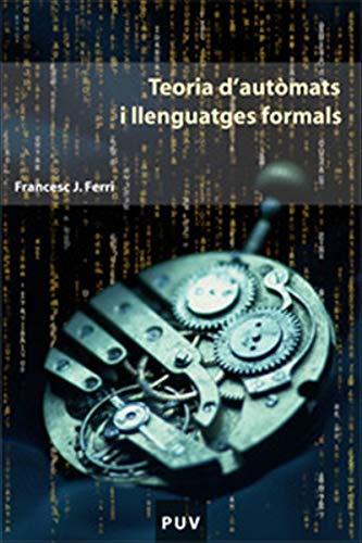 Teoria d'autòmats i llenguatges formals (Catalan Edition) por Francesc J. Ferri