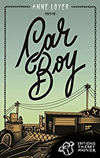 Car Boy par Anne Loyer