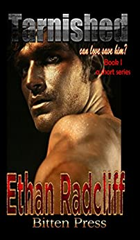 Tarnished: can love save him (Tarnished, a short series Book 1) by [Radcliff, Ethan]