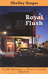 Royal Flush (Jake Samson and Rosie Vicente)