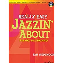 Really Easy Jazzin' About: Piano/Keyboard (With Free Audio CD)