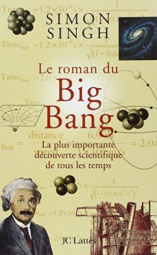 Le roman du Big Bang : La plus important...