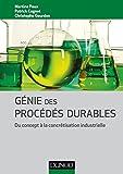 Génie des procédés durables - Du concept à la concrétisation industrielle