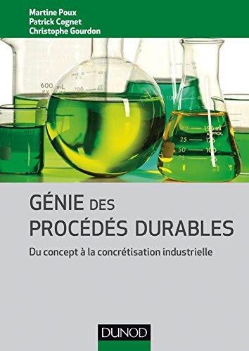 Génie des procédés durables : Du concept à la concrétisation industrielle par Collectif
