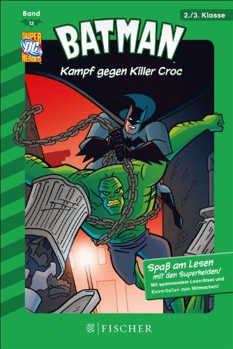 Batman: Kampf gegen Killer Croc: Fischer. Nur für Jungs (Batman Reihe 13) (Crocs 13)
