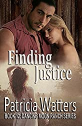 Finding Justice: Book 12: Dancing Moon Ranch Series