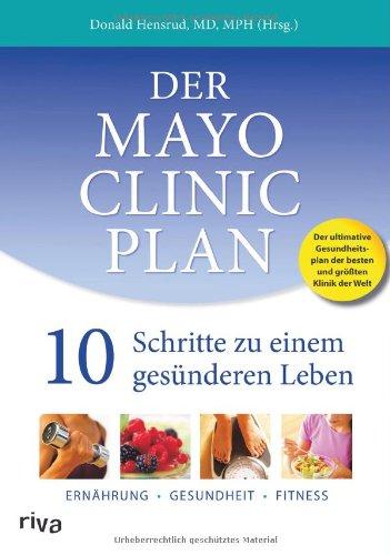 der-mayo-clinic-plan-10-schritte-zu-einem-gesnderen-leben