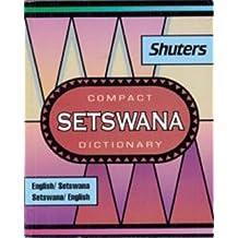 Shuter's Compact Setswana Dictionary: English-Setswana and Setswana-English