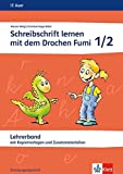 Schreibschrift lernen mit dem Drachen Fumi: Lehrerband Schulausgangsschrift Klasse 1/2 (Schreibschrift lernen mit dem Drachen Fumi. Ausgabe ab 2015)