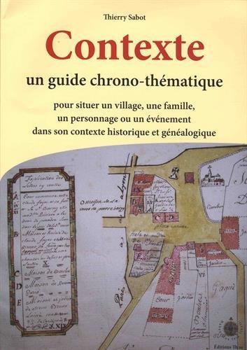 Contexte : Un guide chrono-thématique pour situer un village, une famille, un personnage ou un événement dans son contexte historique et généalogique