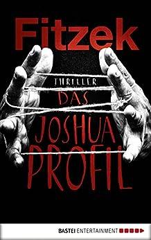 Das Joshua-Profil: Thriller (German Edition) by [Fitzek, Sebastian]