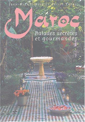 Maroc : Balades secrtes et gourmandes