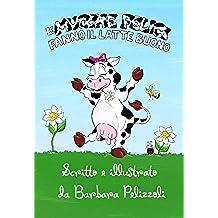Le mucche felici fanno il latte buono (Italian Edition)