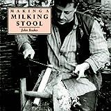 Making a Milking Stool (Making...S.)