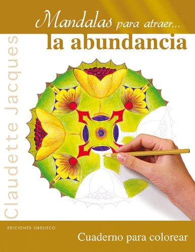 Mandalas para atraer...la abundancia (NUEVA CONSCIENCIA) por CLAUDETTE JACQUES