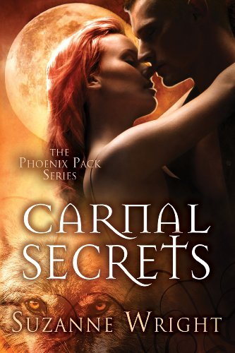 Carnal Secrets (The Phoenix Pack Series Book 3) by Suzanne Wright