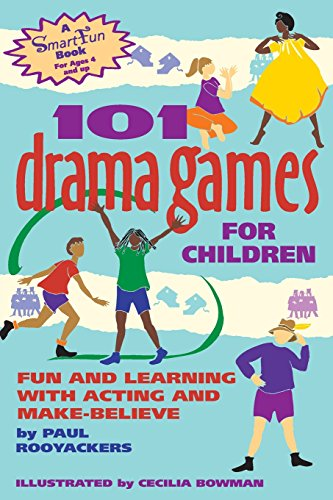 101 Drama Games For Children: Fun and Learning with Acting and Make-believe (Hunter House Smartfun Book) (Smartfun Activity Books)