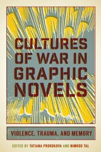 Cultures of War in Graphic Novels: Violence, Trauma, and Memory
