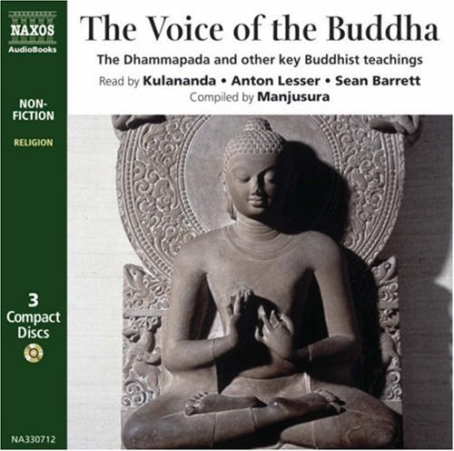 The Voice of the Buddha. The Dhammapada and other key Buddhist teachings