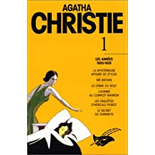 Agatha Christie, tome 1 : Les Années 1920-1925, La Mystérieuse Affaire De Styles, Mr. Brown, Le Crime Du Golf, L'Homme Au Complet Marron, Les Enquêtes D'Hercule Poirot, Le Secret De Chimneys