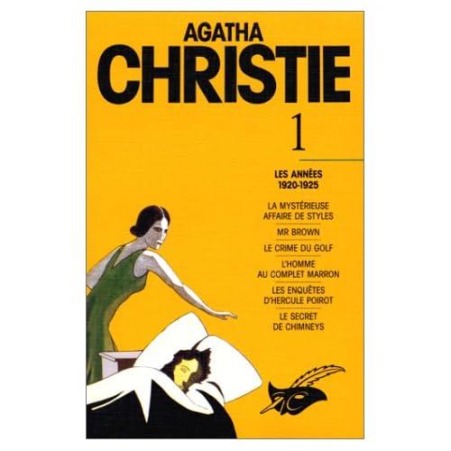 Agatha Christie, tome 1 : Les Années 1920-1925, La Mystérieuse Affaire De Styles, Mr. Brown, Le Crime Du Golf, L'Homme Au Complet Marron, Les Enquêtes D'Hercule Poirot, Le Secret De Chimneys