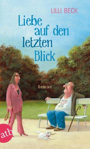 Buchseite und Rezensionen zu 'Liebe auf den letzten Blick: Roman' von Lilli Beck