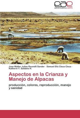 Aspectos En La Crianza y Manejo de Alpacas por Raunelli Sander Jose Walter Julian