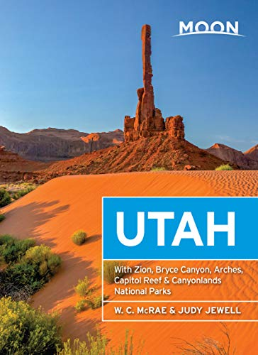 Moon Utah: With Zion, Bryce Canyon, Arches, Capitol Reef & Canyonlands National Parks (Travel Guide) (English Edition)