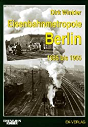 Eisenbahnmetropole Berlin 1935 bis 1955