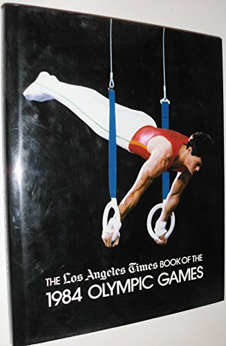 The Los Angeles Times Book of the 1984 Olympic Games por Otis Chandler