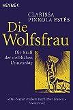 Die Wolfsfrau - Die Kraft der weiblichen Urinstinkte von Clarissa Pinkola Estés